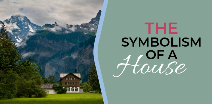 The Symbolism of a House