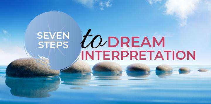 Seven Steps to Dream Interpretation