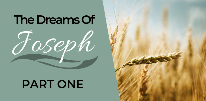 The Dreams of Joseph Part One