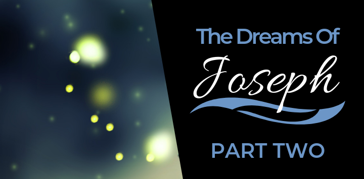 The Dreams of Joseph Part Two