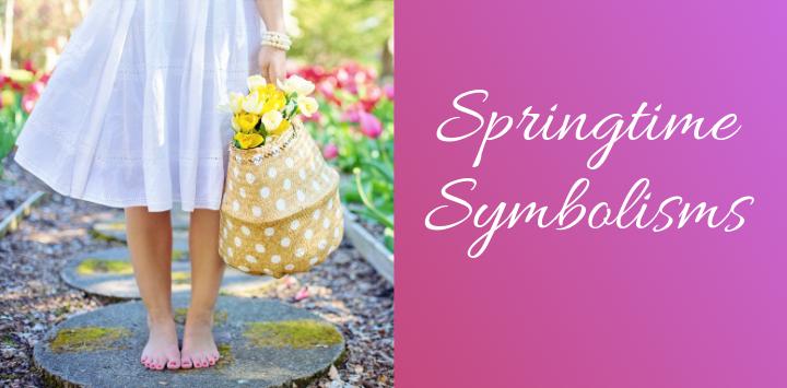 Springtime Symbolisms