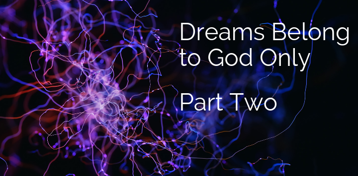 Dreams Belong to God Part Two What dreams mean according to the bible - Brain Synopse